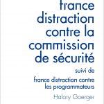 France distraction contre la commission de sécurité. Chroniques de résidence.